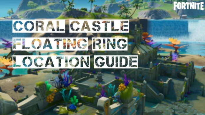 Fortnite Coral Castle Floating Location Guide