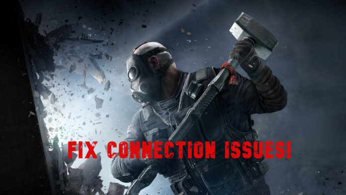 fix connection issues in Rainbow six siege